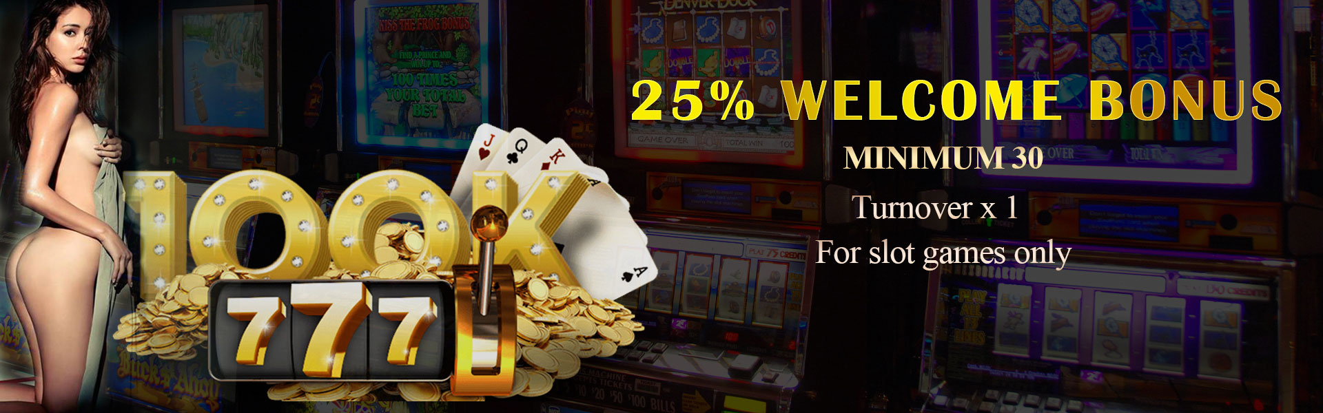 25% Welcome Bonus (Slot)